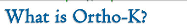 What is Ortho-K?